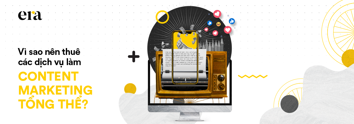 Vì sao nên thuê các dịch vụ làm content marketing tổng thể?