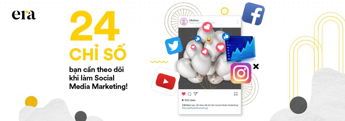 24 chỉ số bạn cần theo dõi khi làm Social Media Marketing!